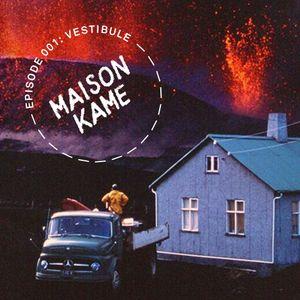 Maison Kame (18.10.18) w/ Kame House