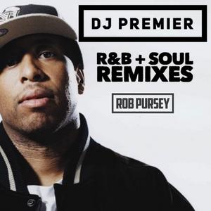 DJ Premier - R&B + Soul Remixes - Mixed Live by Rob Pursey