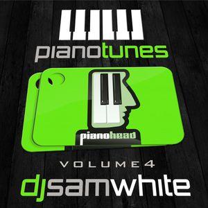 DJ SAM WHITE - PIANO TUNES - VOL 4 - FREE DOWNLOAD