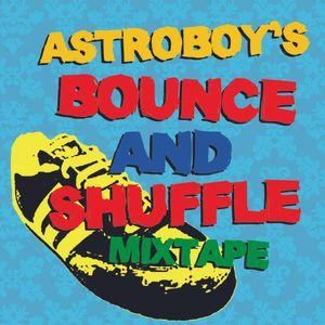 DJ Astroboy - Bounce & Shuffle Mixtape