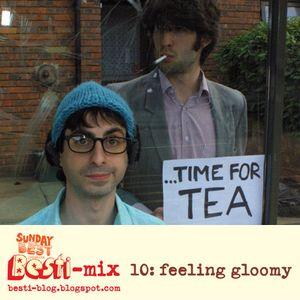 Bestimix 10: Feeling Gloomy