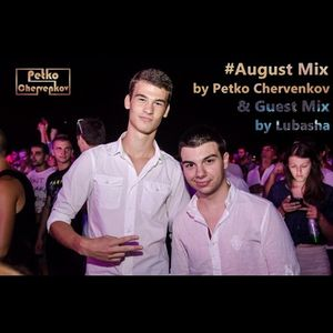 #August Mix 2014 by Petko Chervenkov + Guest Mix by Lubasha