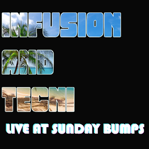 Tecni and Infusion Live at Sunday Bumps 08.09.15