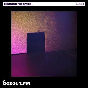 Through The Smog 027 - SUCHI [02-07-2019]