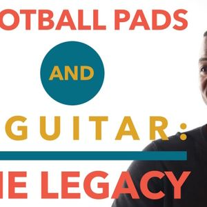 Football Pads and a Guitar: The Legacy of Following the Dream – with William Robert