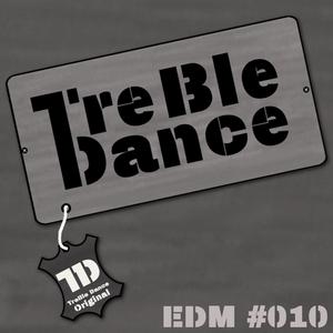 TreBle Dance - EDM Mix [#010]