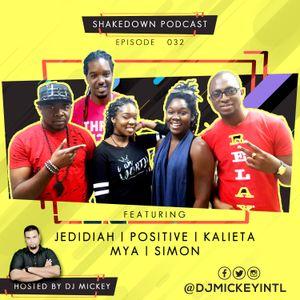 SHAKEDOWN PODCAST 032 with Positive, Mya, Simon, Jedidiah | downloads in description
