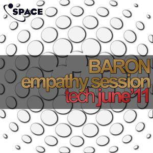 SPACE pres. Baron Empathy Session Tech June 2011