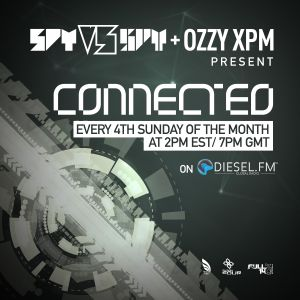 Spy/ Ozzy XPM - Connected 037 (Diesel.FM) - Air Date: 03/26/17