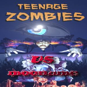 vs - Teenage Zombies