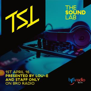 The Sound Lab 1st April 2016