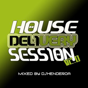 House Delivery Session v2.0 Mixed by Dj'HendeRoa