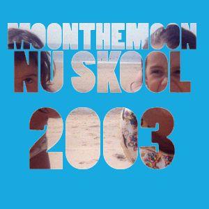 Nu Skool, Dj Luna 2003