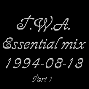 TWA ESSENTIAL MIX 1994-08-13