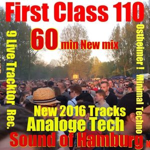 First Class 110 ....Ostheimer ..Sound of Hamburg ! new 9 live Traktor Mk2 Mix