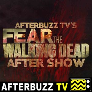Fear the Walking Dead S:4 | MM 54 E:14 | AfterBuzz TV AfterShow
