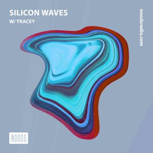 Silicon Waves w/ Tracey: 7th March '19