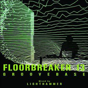 Prashant a.k.a. Lighthammer - FloorBreaker 13 - Groovebase