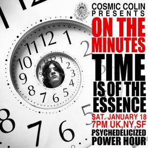 2014/01/18 Cosmic Colin - On The Minutes - Time Is Of The Essence
