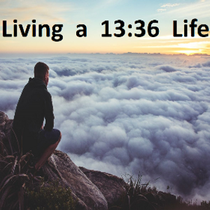 Living A 13:36 Life part 1 - Paul McMahon - 3rd September 2017