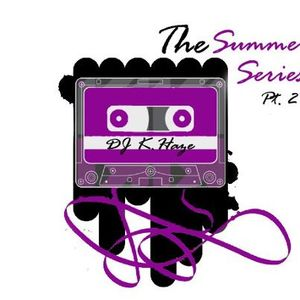 The Summer Series Pt. 2