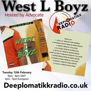 Advocate exclusive PreAlbum drop  WEST L BOYZ  Deeplomatikkradio.co.uk