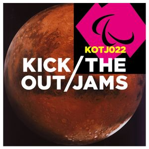 Kick Out The Jams 22