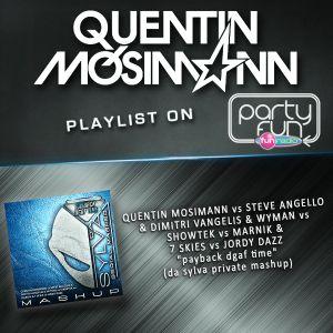 "QUENTIN MOSIMANN playlist DA SYLVA mashup ""payback dgaf time"" on FUN RADIO in Party Fun"