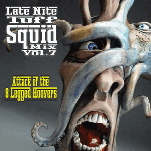 The Late Nite Tough Squid Vol.7 - Attack of the 8 Legged Hoovers