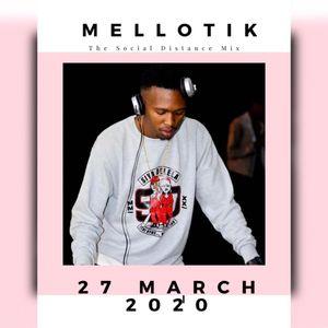 MELLOTIK - THE LOCKDOWN MIX