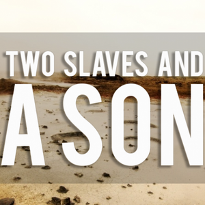 Two Slaves and A Son