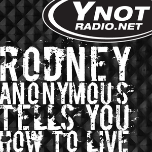 Rodney Anonymous Tells You How To Live - 3/1/19