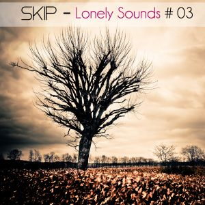 SKIP - LONELY SOUNDS #3