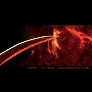 X.Morph - Nightmare Drumandbass Mix 03/2013