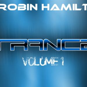 Trance Mix Vol. 1 by DJ Robin Hamilton