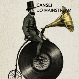 15/8 Cansei do Mainstream #17