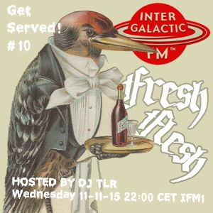Fresh Flesh #010 (Hosted by DJ TLR, Intergalactic FM, Nov 11th, 2015)