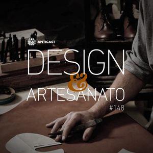 AntiCast 148 – Design e Artesanato