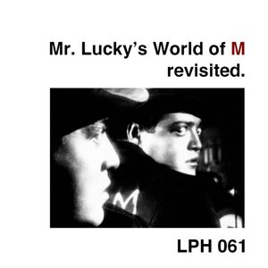 LPH 061 - Mr. Lucky's World of M - revisited (1972-99)