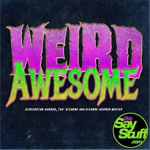 Weird Awesome Ep 15 - Terminator T-Rex