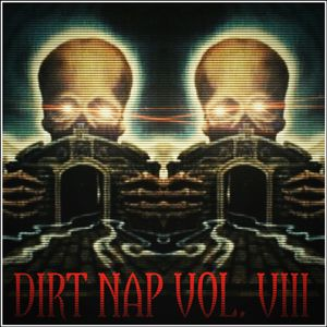 DIRT  NAP  VOL.VIII