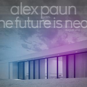 Alex Paun pres. The Future Is Near - August 2012