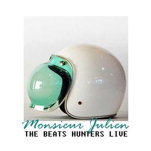 THE BEATS HUNTERS LIVE by MONSIEUR JULIEN