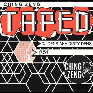 Dirty Dens - Ching Zeng Taped #54