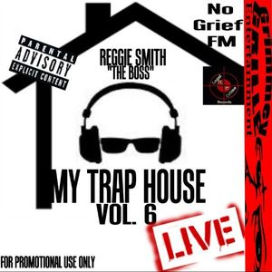 My Trap House Vol.6 (No Grief FM) Live Broadcast