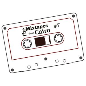 The Mixtapes from Cairo #7