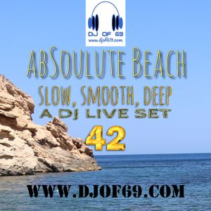 AbSoulute Beach 42 - slow smooth deep - A DJ LIVE SET