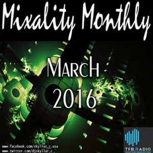Mixality Monthly - March 2016 [as played on TFB Radio]