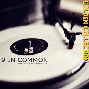 Andrey Malinov - 9 IN COMMON (Golden Collection )