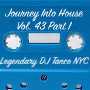 Legendary DJ Tanco NYC - Journey Into House Vol. 43 Part 1